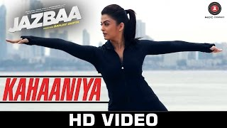 Kahaaniya - Song Video - Jazbaa