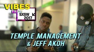 Temple Management & Jeff Akoh At SXSW 2017