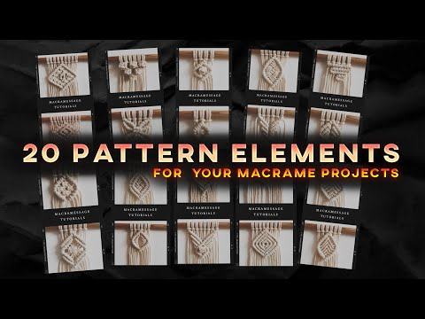 20 Pattern Elements for your macrame projects (PART 1) / How to weave it