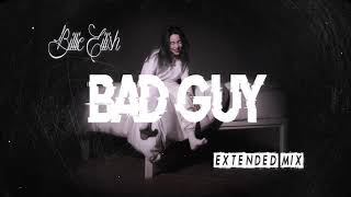 Billie Eilish   Bad Guy (Extended Mix  Long Version)