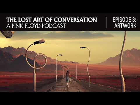 The Lost Art of Conversation: A Pink Floyd Podcast (Episode 3: Artwork)