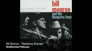 "Bill Monroe - ""Wayfaring Stranger"""