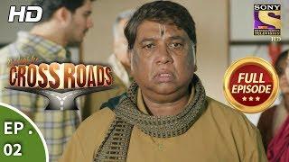 Crossroads  - Ep 02 - Full Episode - 7th June, 2018