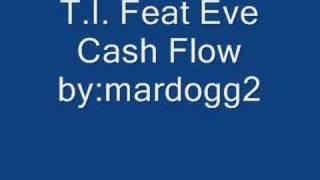 T.I. Feat Eve - Cash Flow