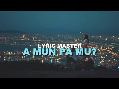 Lyric Master - A mun pa mu