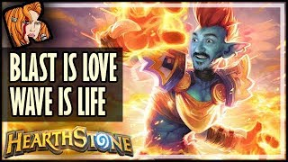 BLAST Is Love, WAVE Is Life - Rastakhan's Rumble Hearthstone