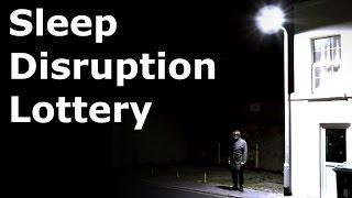 Sleep Disruption Lottery