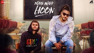 Main Wahi Hoon - RAFTAAR feat. KARMA | The School Song