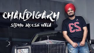 Chandigarh - Sidhu Moose Wala (Full Song) - New Punjabi Songs 2018