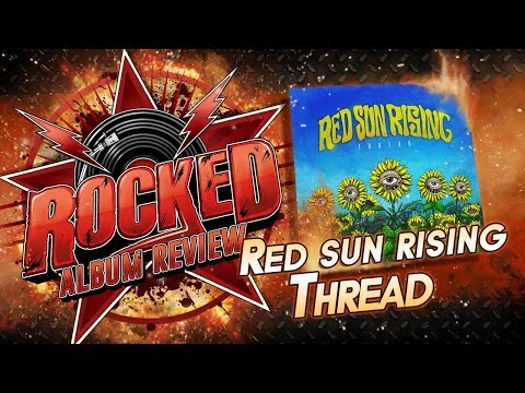 Red Sun Rising – Thread | Album Review | Rocked