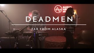 Far From Alaska (on AudioArena Originals) - Deadmen