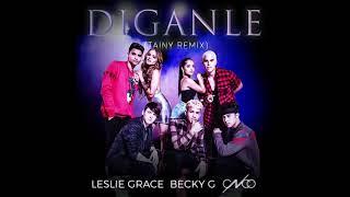 Leslie Grace, Becky G & Cnco - Díganle  Tainy
