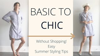 Easy Ways To Make Summer Basics Look Chic | Summer Outfit Building Ideas | Slow Fashion