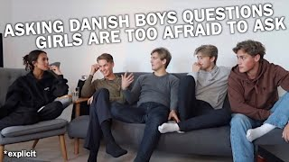 asking *danish boys* questions girls are too afraid to ask them