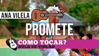 COMO TOCAR | PROMETE (Ana Vilela) AULA NO VIOLÃO