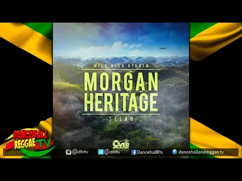 Morgan Heritage - Selah (+ Lyrics) ▶Mile High Riddim ▶Overstand Ent ▶Reggae 2016