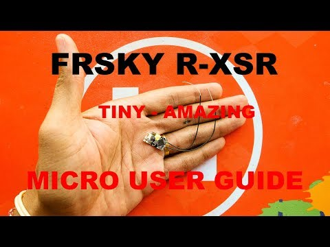 FrSky R-XSR 2.4Ghz SBUS/PPM Radio Receiver - Micro User Guide