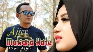 Gambar cover LAGU AJIER - MUTIARA HATE - (ALBUM MUTIARA HATE 2016)