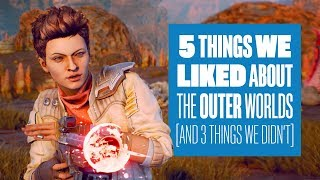 5 Things We Liked About The Outer Worlds Gameplay And 3 Things We Didn't!