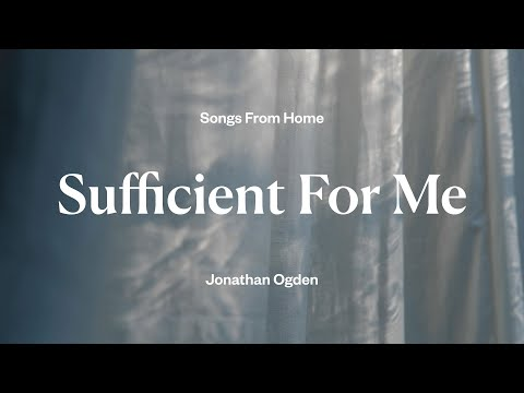 Sufficient For Me
