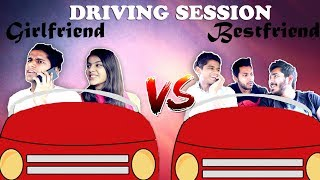 Driving Session- Girlfriend VS Best Friend | RealSHIT