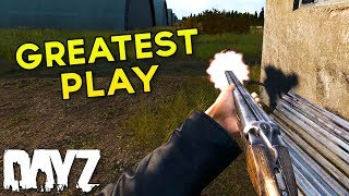 The Greatest Play - DayZ Standalone