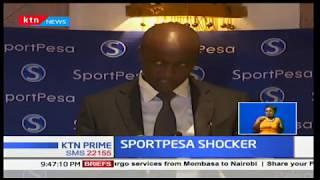 SportPesa Shocker: The betting firm withdraws sports sponsorship in Kenya