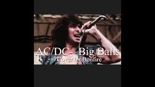 """AC/DC, """"Big Balls,"""" Live cover by Bonfire"""