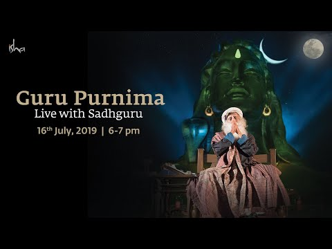 Guru Purnima - Live with Sadhguru - 16 July, 2019