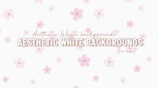 20 Aesthetic White backgrounds for edit