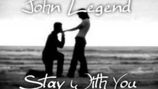John Legend - Stay With You