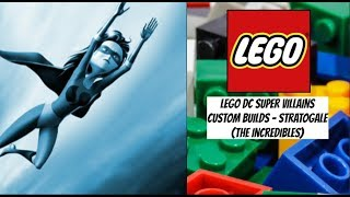 Lego Dc Super Villains Custom Builds - Stratogale  The Incredibles
