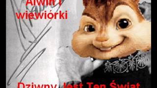 Alwin i wiewiórki - Dziwny Jest Ten Świat
