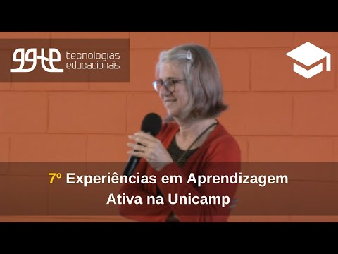 7o. Experiências práticas em Aprendizagem Ativa na Unicamp