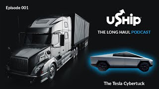Tesla Cyber Truck Debate: The Long Haul Trucking Podcast