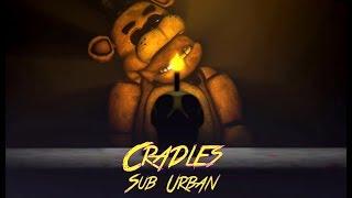 Cradles-Sub Urban|[FNaF|SFM]