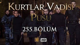 Kurtlar Vadisi Pusu 255. Bölüm | English Subtitles | ترجمة إلى العربية