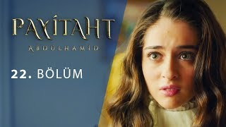 Payitaht Abdulhamid episode 22 with English subtitles Full HD