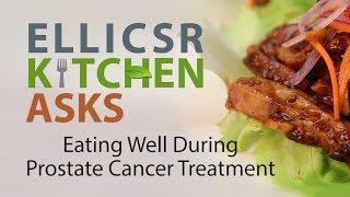 Eating Well During Prostate Cancer Treatment: ELLICSR Kitchen Asks