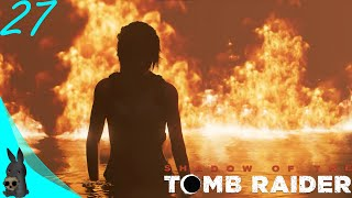 Shadow of the Tomb Raider #27: Geboren aus Zorn: die Tomb Raider | Let's Play (German, Full HD)