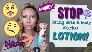 STOP Using Bath & Body Works Lotion! (You will be SHOCKED!)