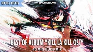 Epic Hits   The Best of Album Kill la Kill OST   1-hour Epic Music Mix   Epic Hybrid   EpicMusicVN