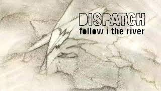 "Dispatch - ""Follow I The River"" [Official Audio]"