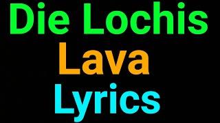 Die Lochis   Lava   Lyrics