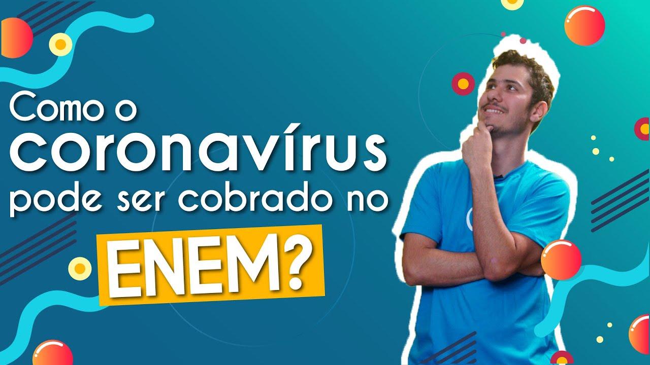 Como o coronavírus pode ser cobrado no Enem e vestibulares