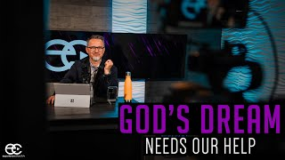 God's Dream Needs Our Help