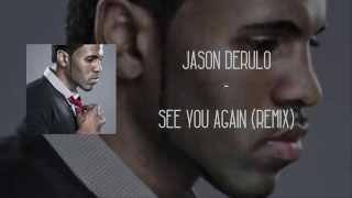 Jason Derulo - See You Again (Remix)