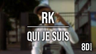 Rk   Qui Je Suis (8D AUDIO)🎧