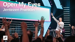 Open My Eyes | Jentezen Franklin