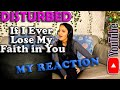 Disturbed - If I Ever Lose My Faith in You, My Reaction